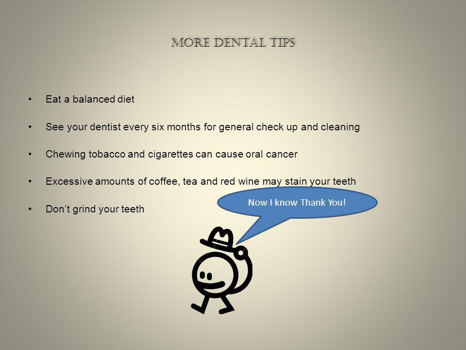 More dental tips Eat a balanced diet
