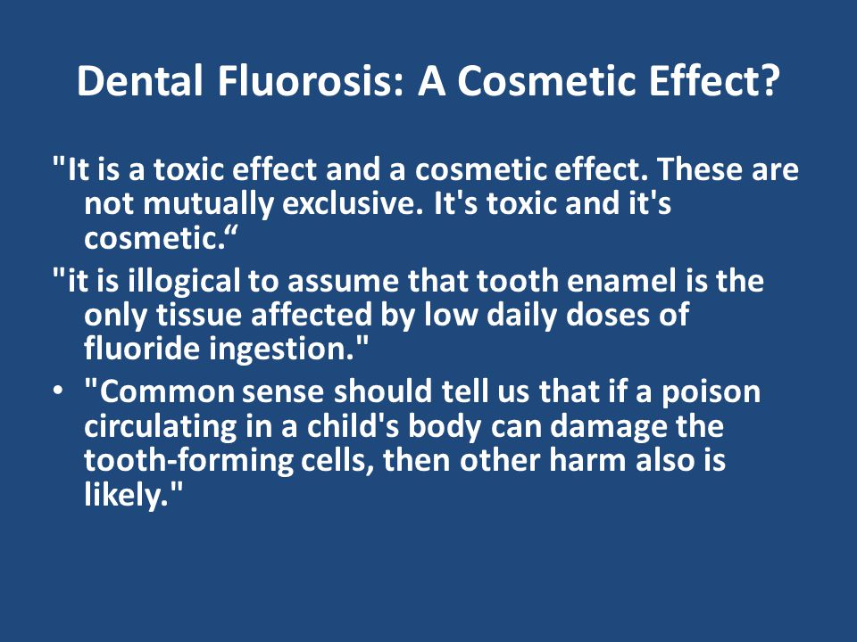 Dental Fluorosis: A Cosmetic Effect