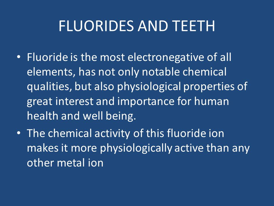 FLUORIDES AND TEETH