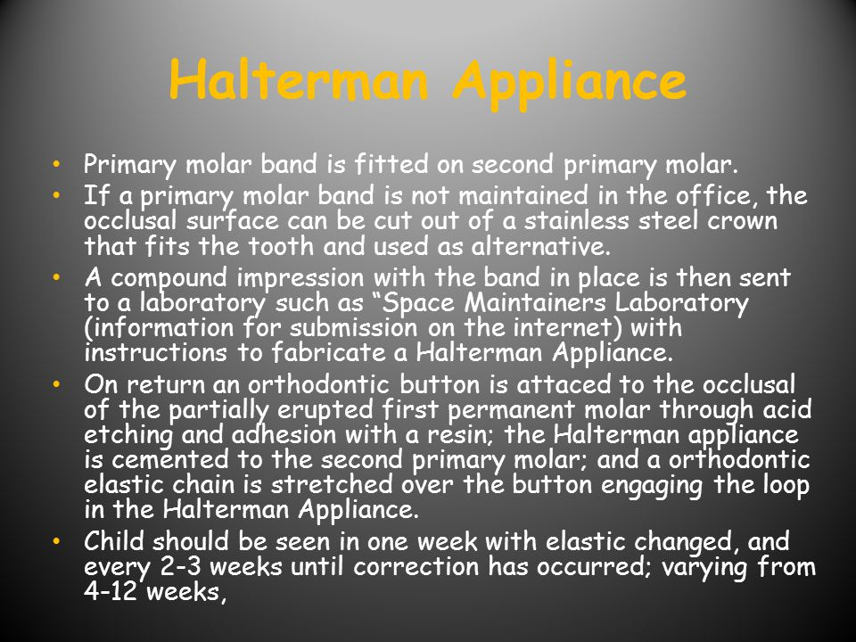 Halterman Appliance Primary molar band is fitted on second primary molar.