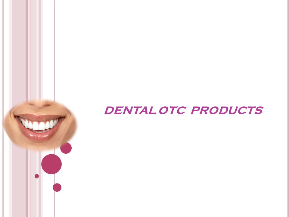 DENTAL OTC PRODUCTS