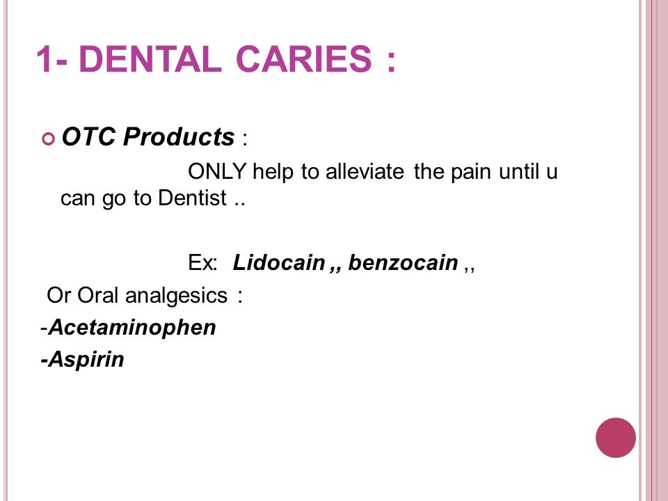 1- DENTAL CARIES : OTC Products :