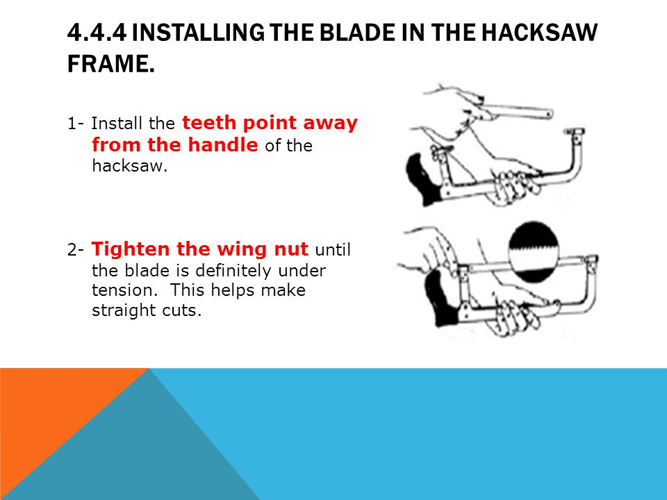 Module 4 hacksaws mechanical workshop ppt video online download 444 installing the blade in the hacksaw frame keyboard keysfo Images