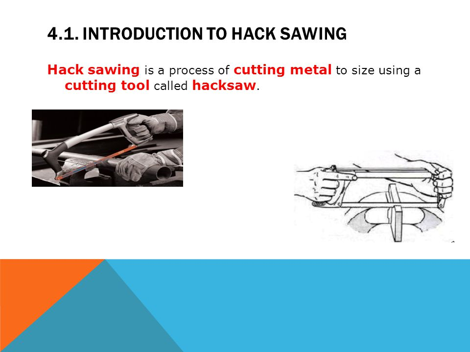4.1. Introduction to hack sawing