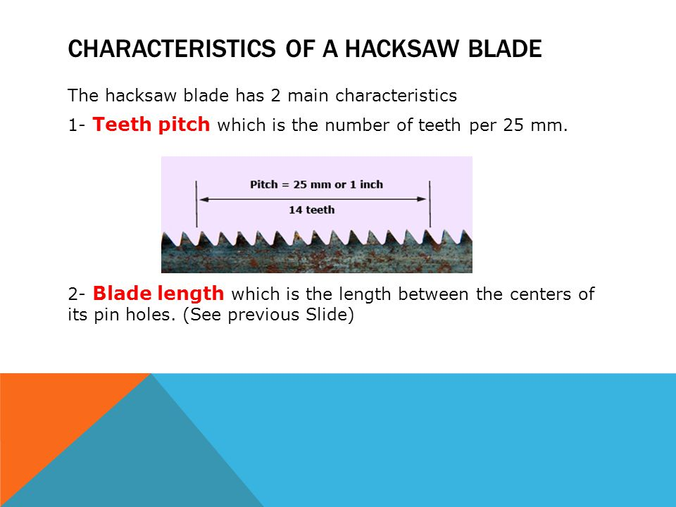 Module 4 hacksaws mechanical workshop ppt video online download characteristics of a hacksaw blade greentooth Choice Image