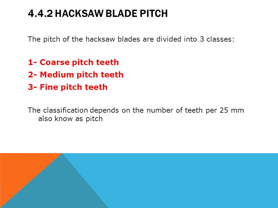 Module 4 hacksaws mechanical workshop ppt video online download 442 hacksaw blade pitch 1 coarse pitch teeth 2 medium pitch teeth greentooth