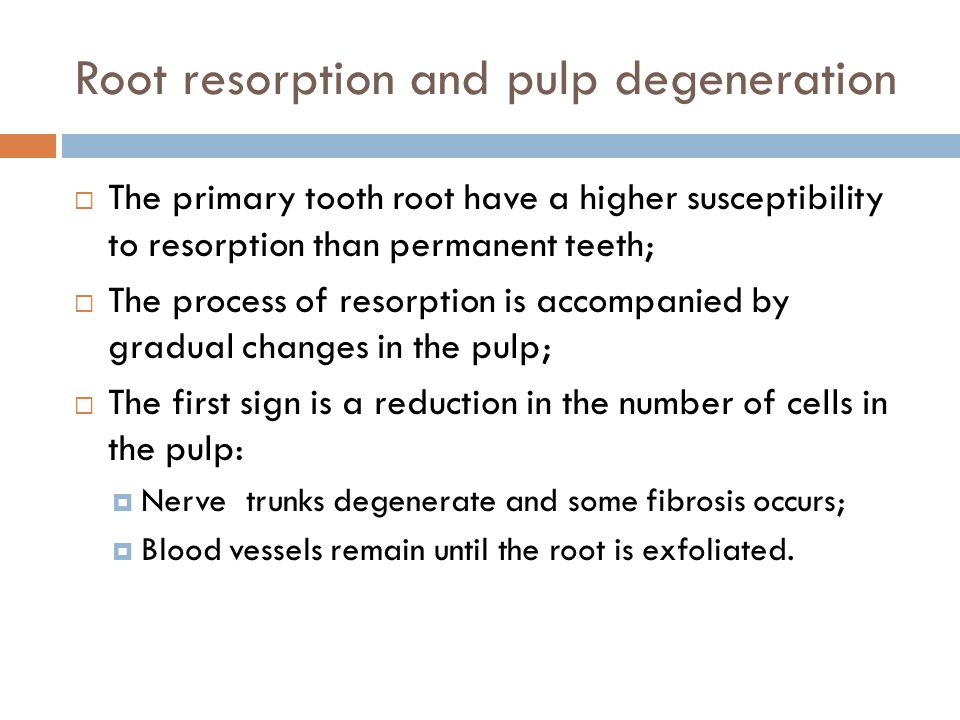 Root resorption and pulp degeneration