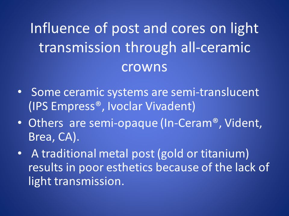 Influence of post and cores on light transmission through all-ceramic crowns