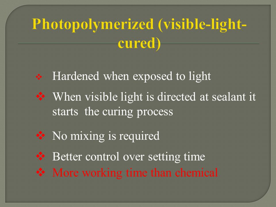 Photopolymerized (visible-light-cured)