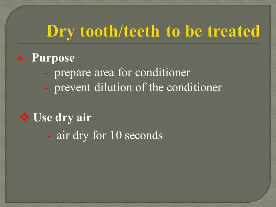 Dry tooth/teeth to be treated