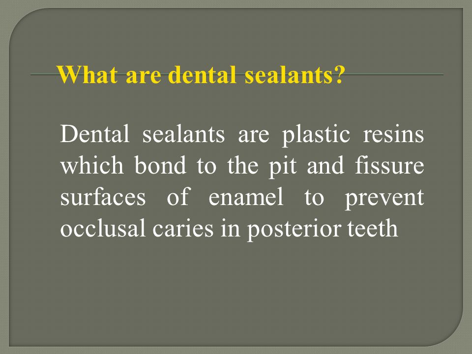 What are dental sealants