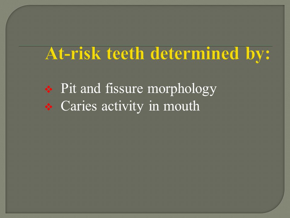 At-risk teeth determined by: