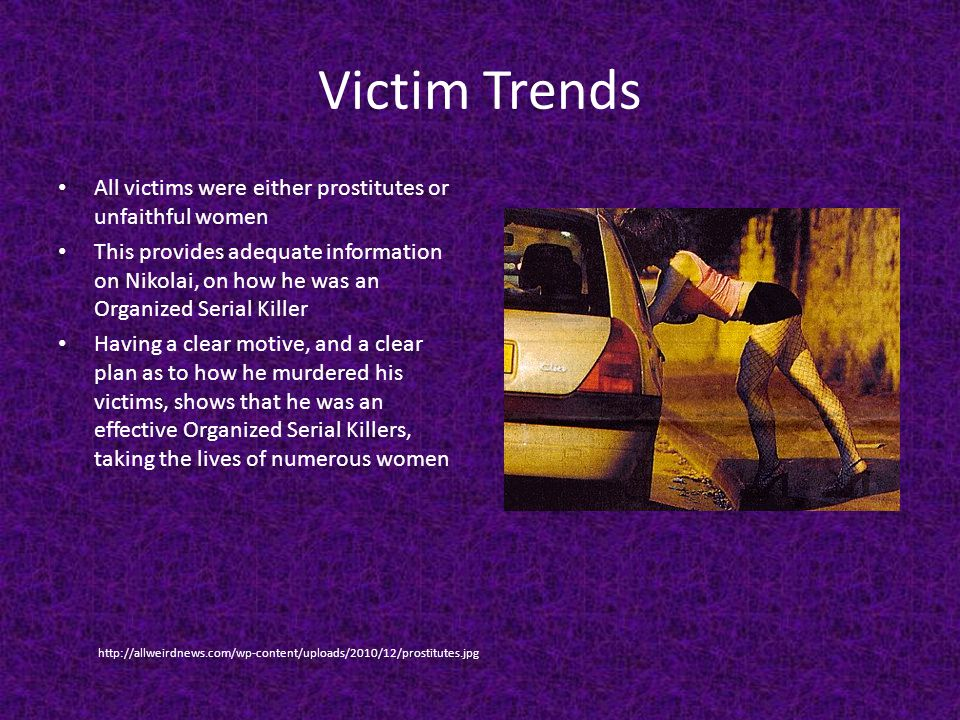 Victim Trends All victims were either prostitutes or unfaithful women
