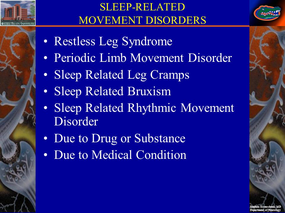 SLEEP-RELATED MOVEMENT DISORDERS