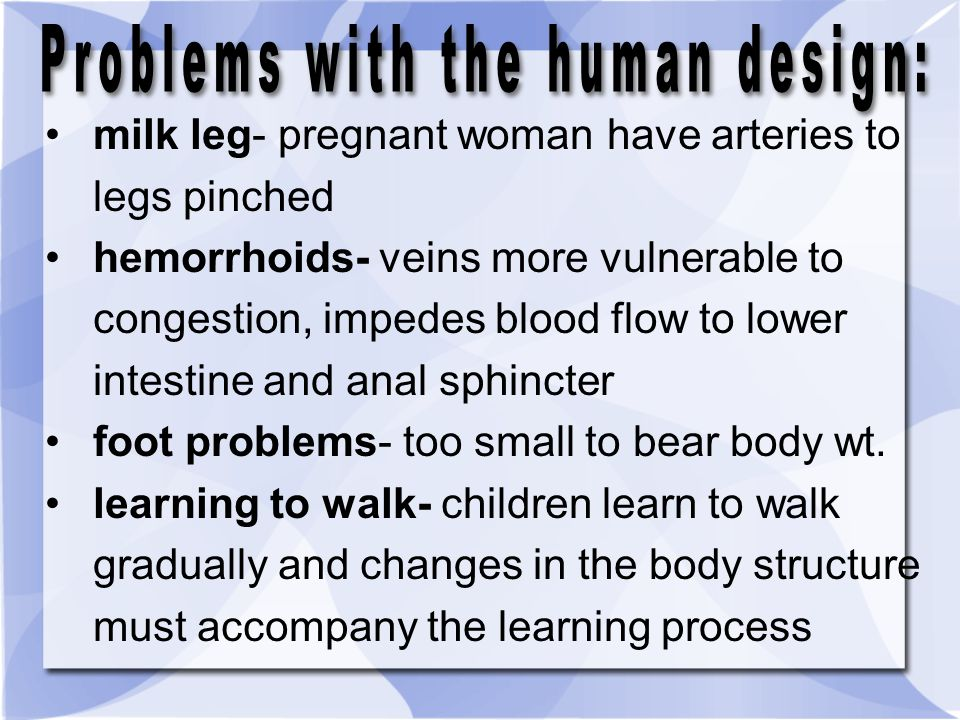 Problems with the human design: