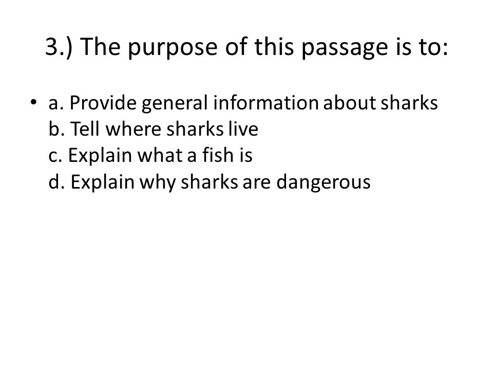 3.) The purpose of this passage is to: