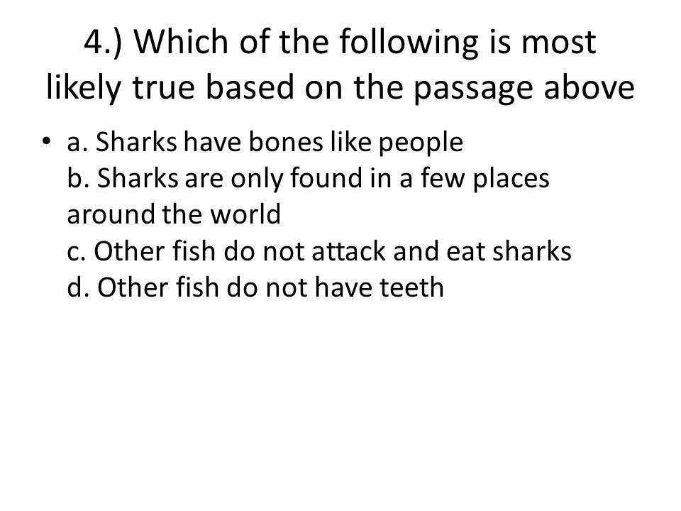 4.) Which of the following is most likely true based on the passage above