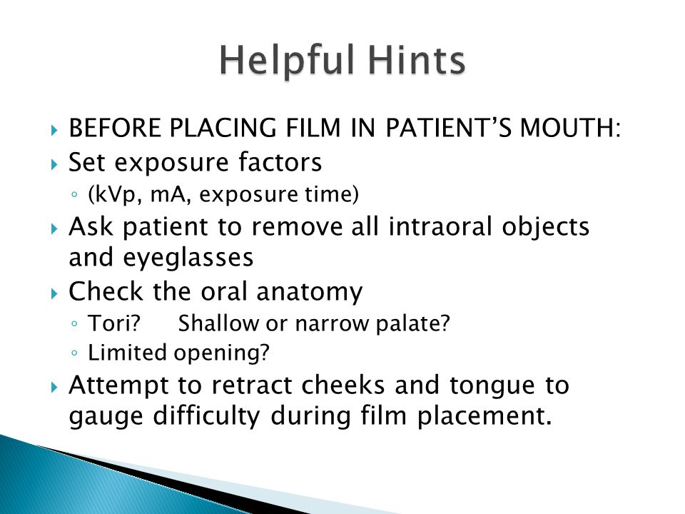 Helpful Hints BEFORE PLACING FILM IN PATIENT'S MOUTH: