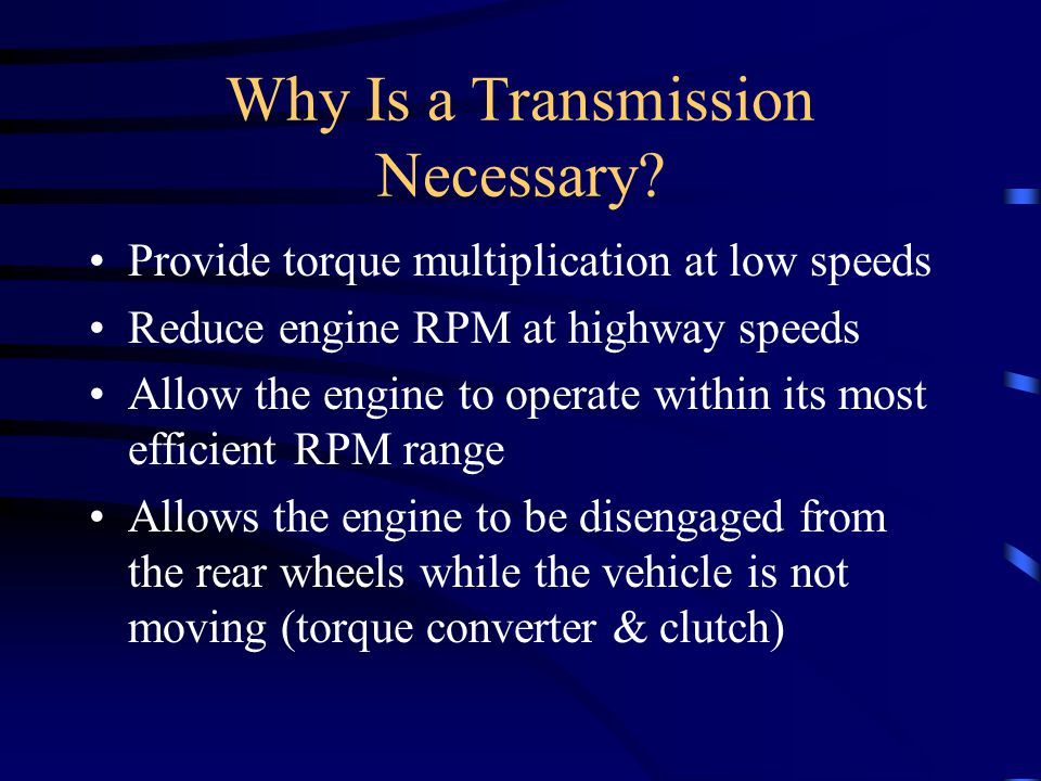 Why Is a Transmission Necessary
