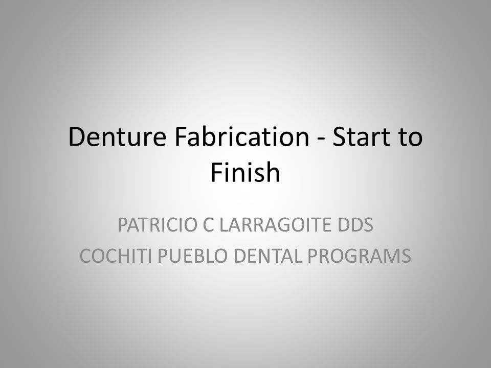 Denture Fabrication - Start to Finish