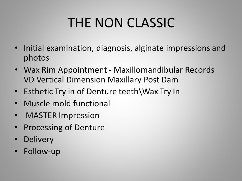 THE NON CLASSIC Initial examination, diagnosis, alginate impressions and photos.