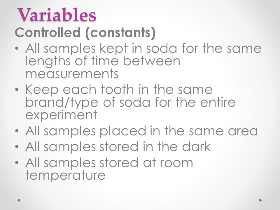 Variables Controlled (constants)