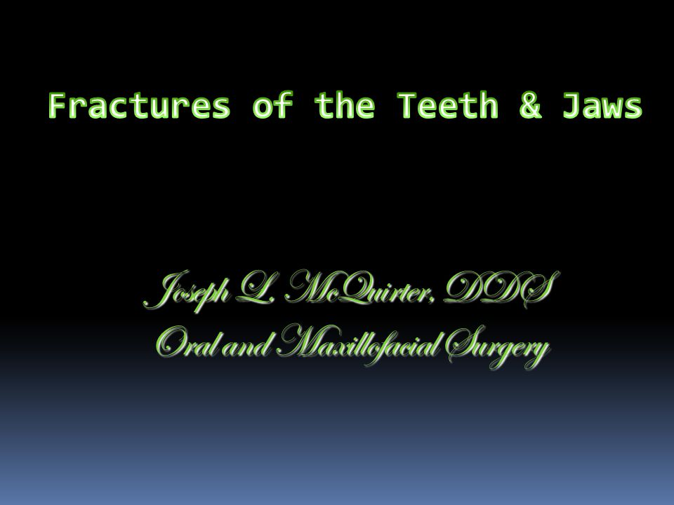 Fractures of the Teeth & Jaws Joseph L