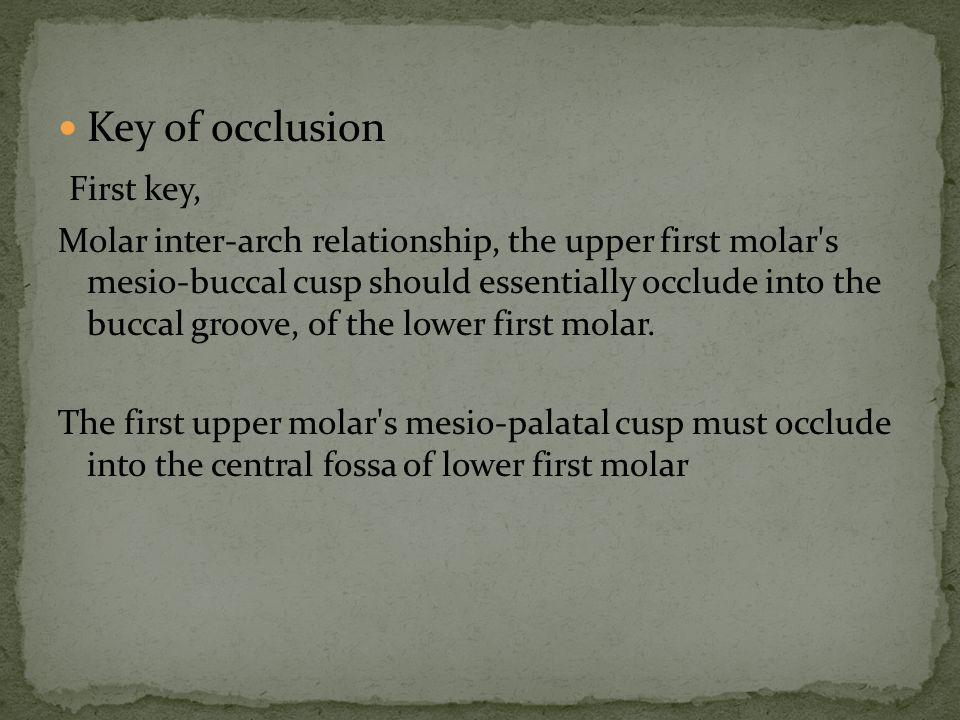 Key of occlusion First key,