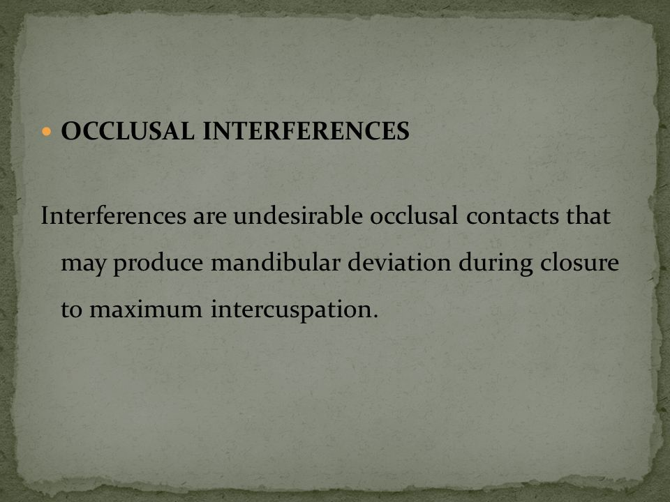 Occlusal interferences