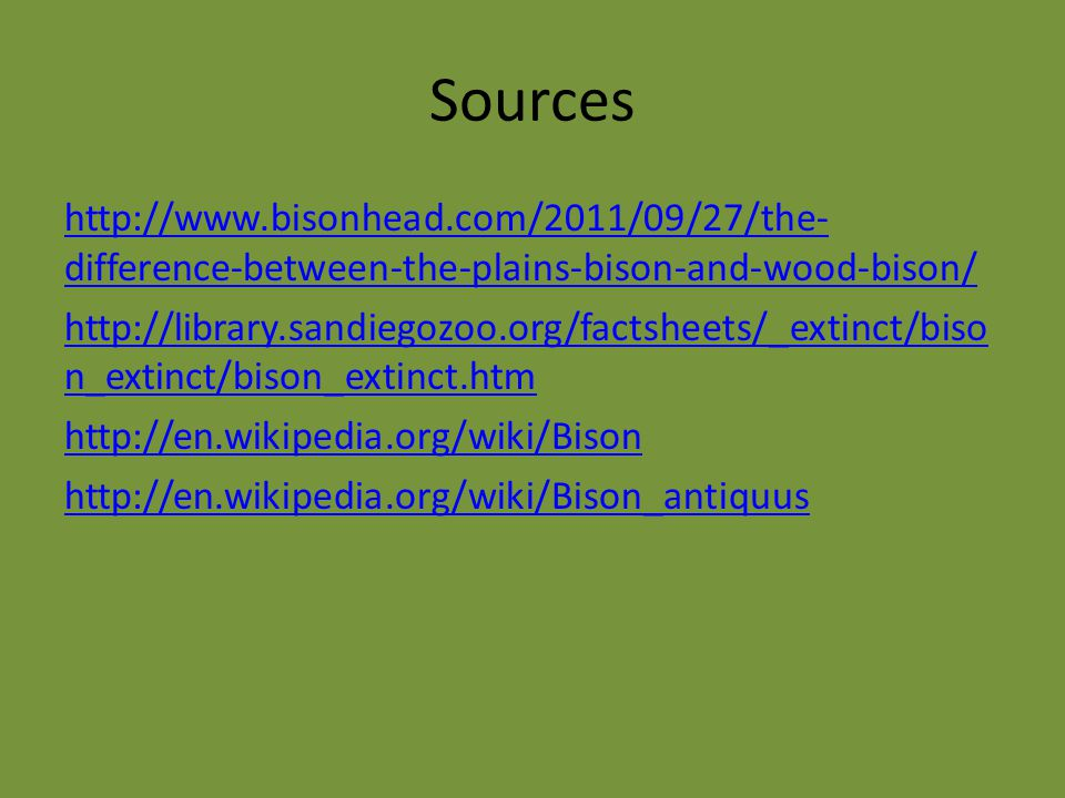 Sources http://www.bisonhead.com/2011/09/27/the-difference-between-the-plains-bison-and-wood-bison/
