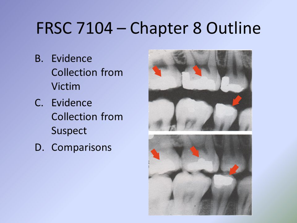 FRSC 7104 – Chapter 8 Outline Evidence Collection from Victim