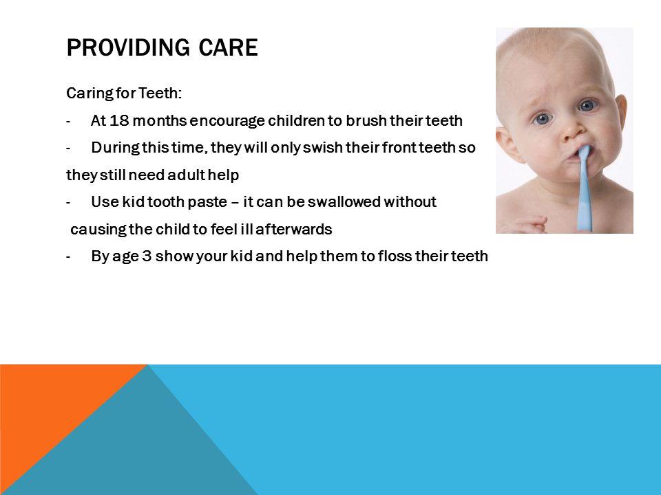 Providing care Caring for Teeth: