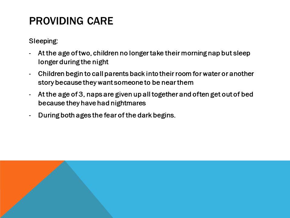 Providing care Sleeping: