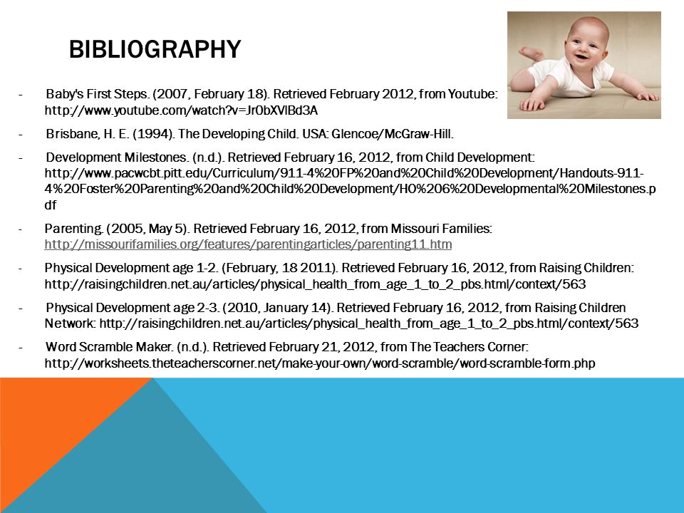 bibliography - Baby s First Steps. (2007, February 18). Retrieved February 2012, from Youtube: http://www.youtube.com/watch v=Jr0bXVlBd3A.