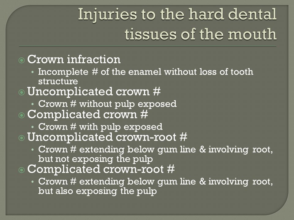 Injuries to the hard dental tissues of the mouth