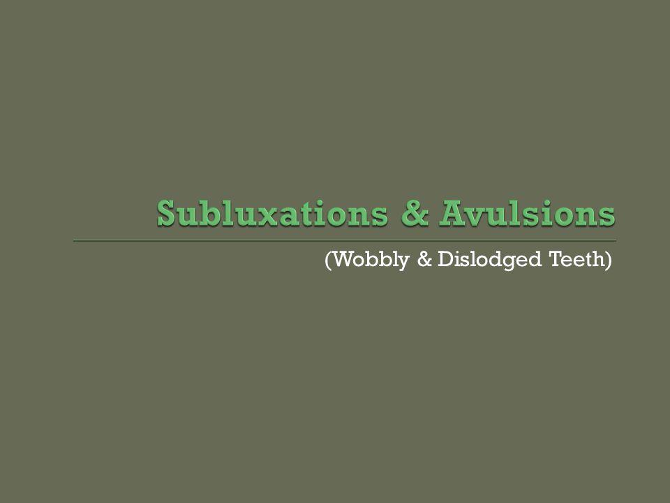 Subluxations & Avulsions