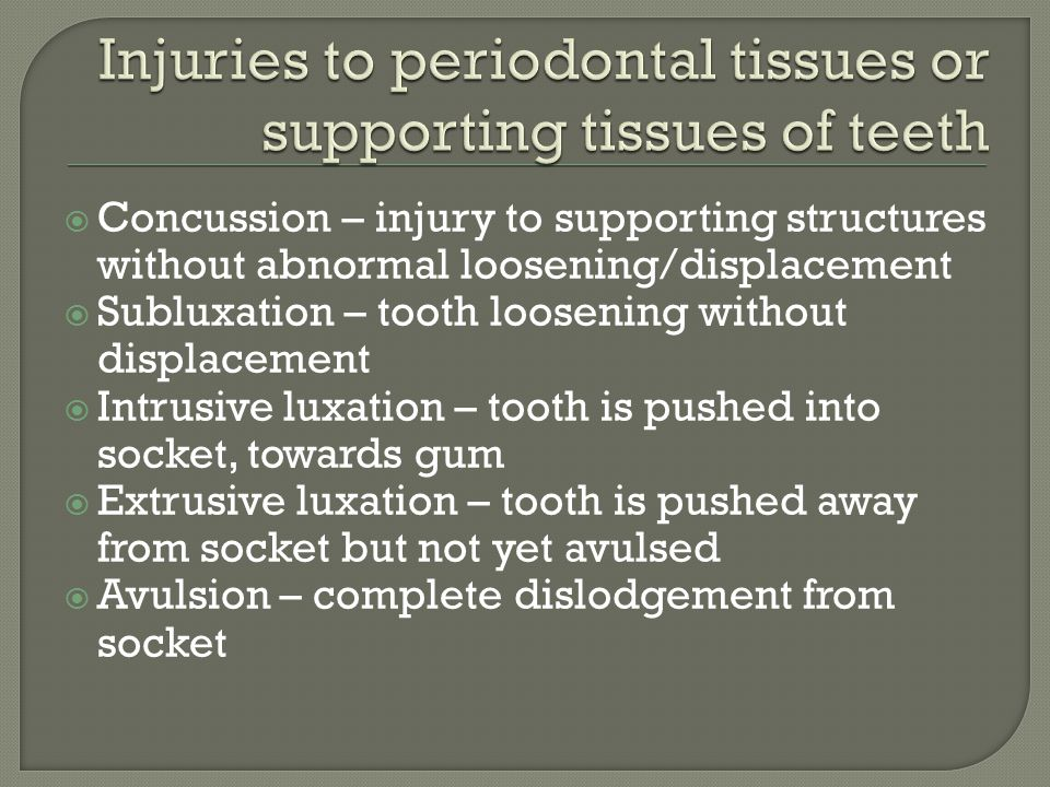 Injuries to periodontal tissues or supporting tissues of teeth