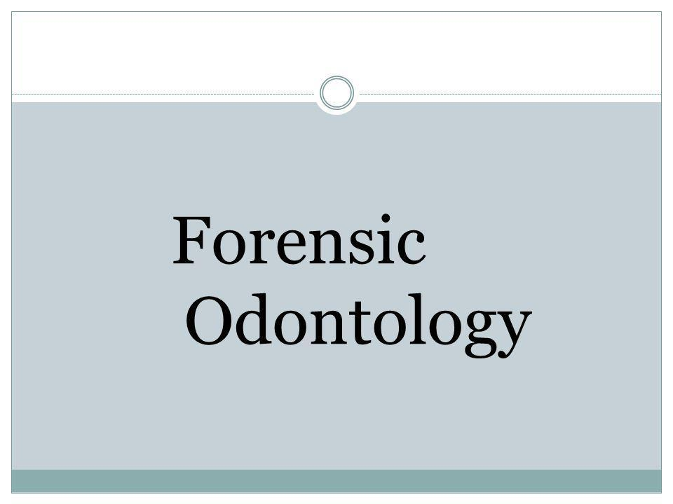Forensic Odontology