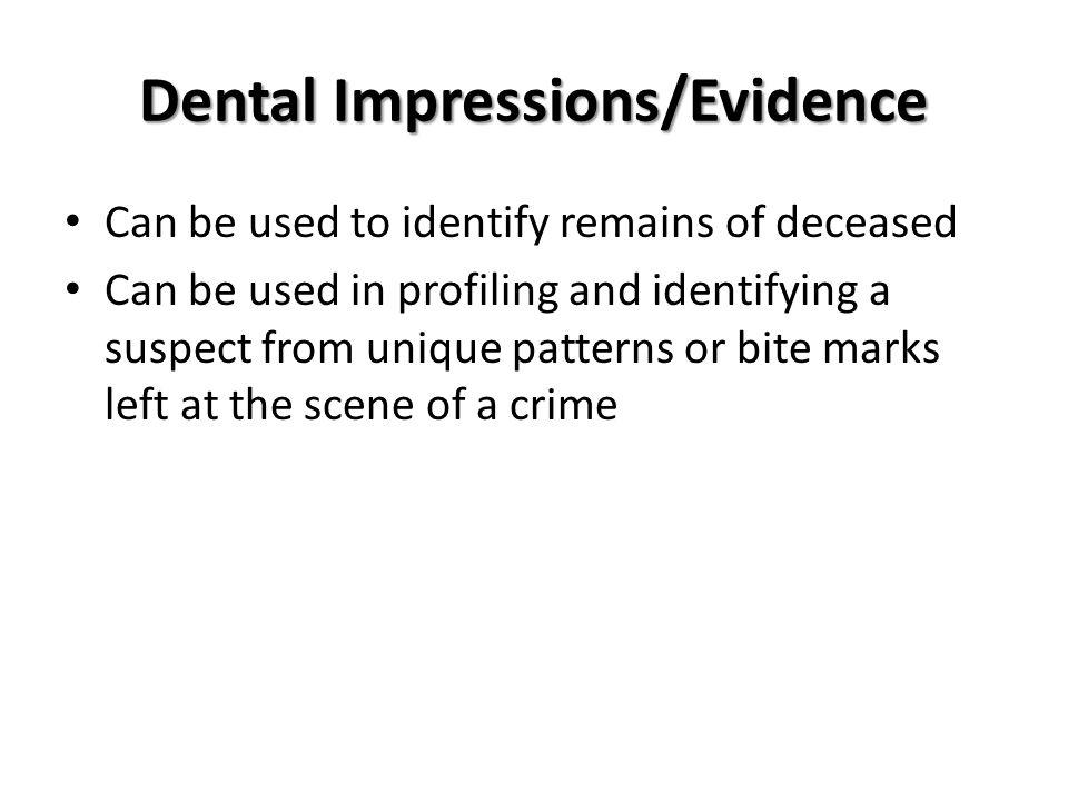 Dental Impressions/Evidence