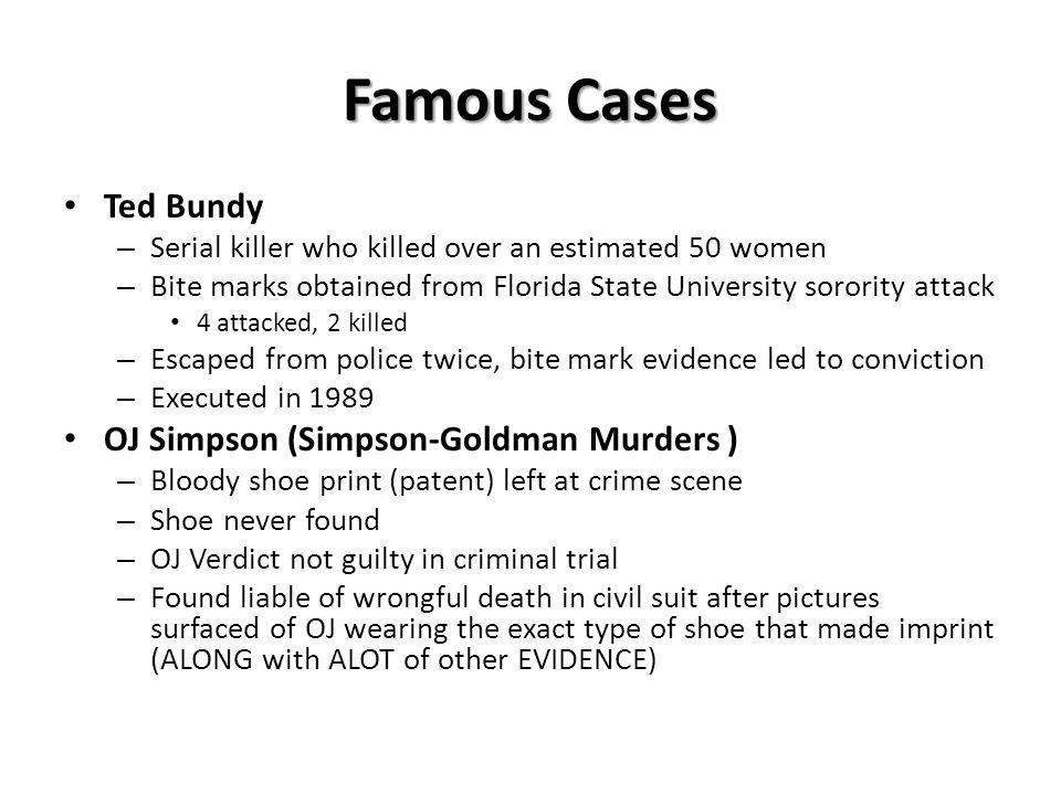 Famous Cases Ted Bundy OJ Simpson (Simpson-Goldman Murders )