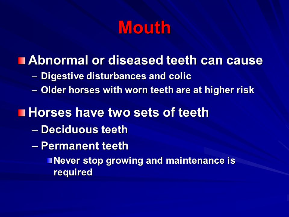 Mouth Abnormal or diseased teeth can cause