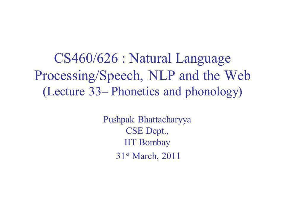Pushpak Bhattacharyya CSE Dept., IIT Bombay 31st March, 2011