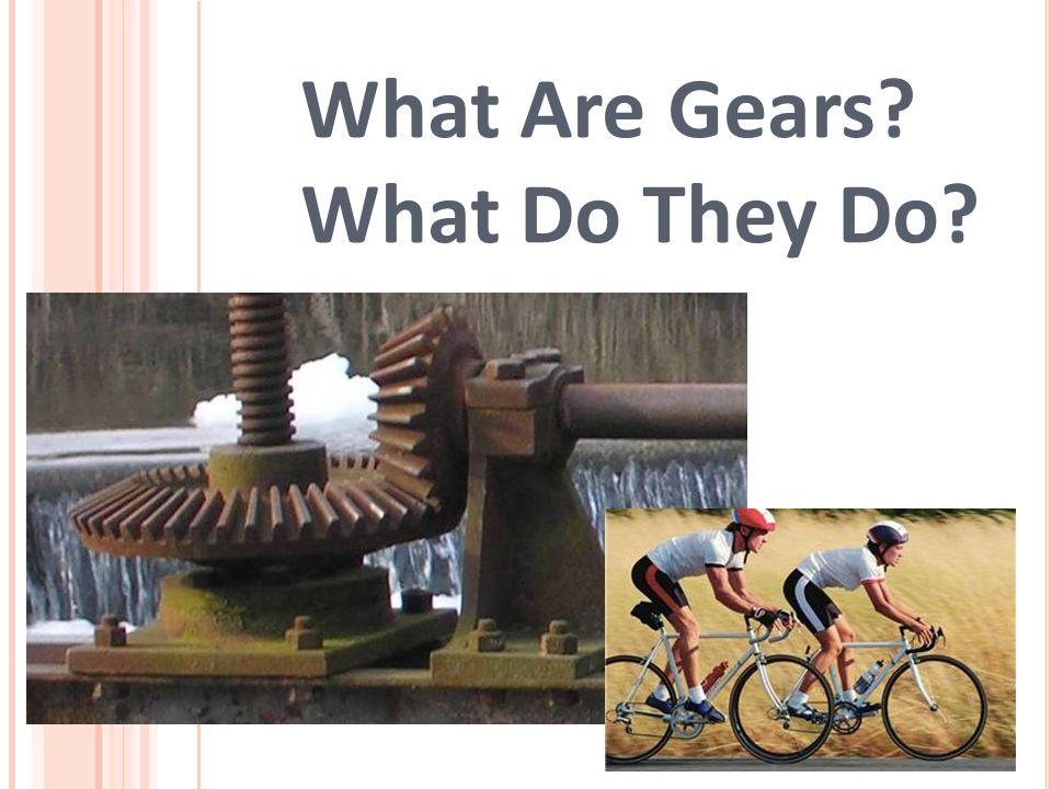 What Are Gears What Do They Do