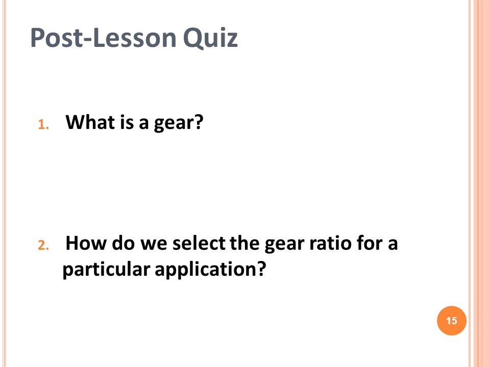 Post-Lesson Quiz What is a gear