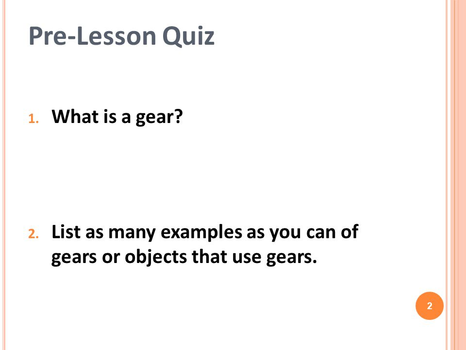 Pre-Lesson Quiz What is a gear