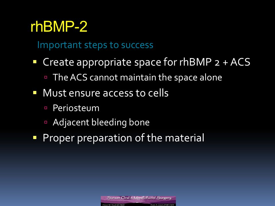 rhBMP-2 Create appropriate space for rhBMP 2 + ACS