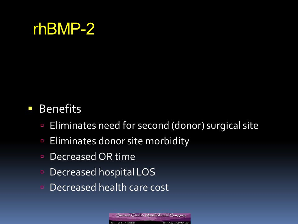 rhBMP-2 Benefits Eliminates need for second (donor) surgical site
