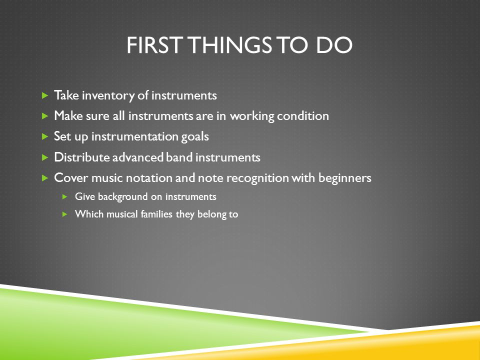 First things to do Take inventory of instruments