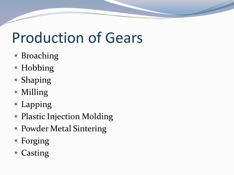 Production of Gears Broaching Hobbing Shaping Milling Lapping