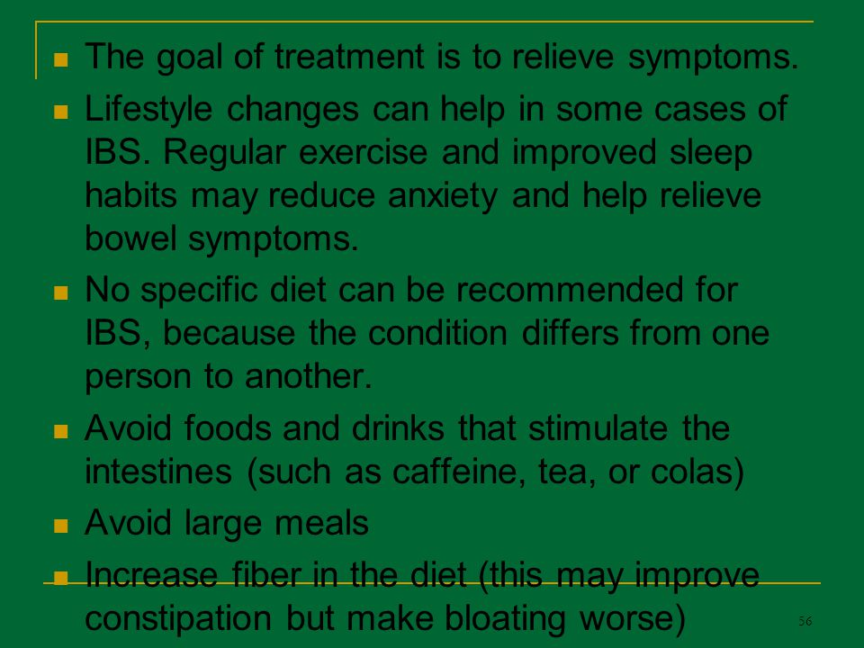 The goal of treatment is to relieve symptoms.